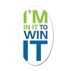 I'm in it to WIN it! 22x14 Oval Wall Peel