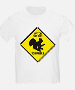 Watch Out For Squirrels T-Shirt