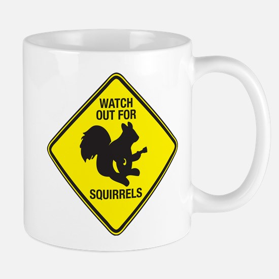Watch Out For Squirrels Mug