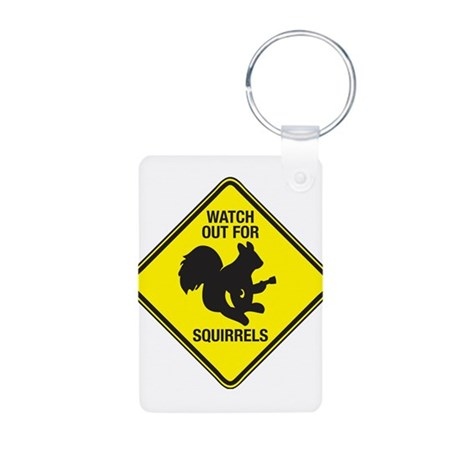 Watch Out For Squirrels Aluminum Photo Keychain