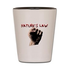 Natures Law Shot Glass