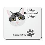 BorisKitty.com Who Rescued Wh Mousepad