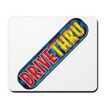 Drive Thru Mousepad