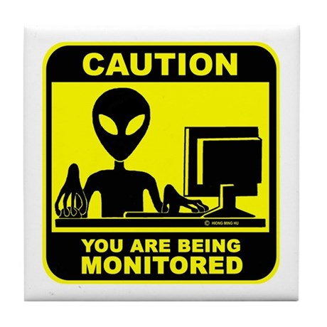 Caution! you are being monito Tile Coaster