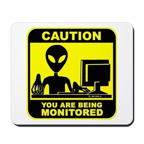 Caution! you are being monito Mousepad