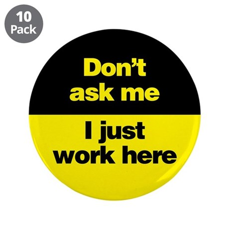"Don't Ask Me 3.5"" Button (10 pack)"
