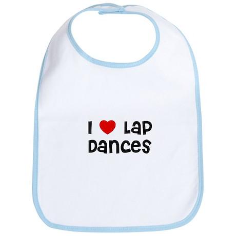 I * Lap Dances Bib
