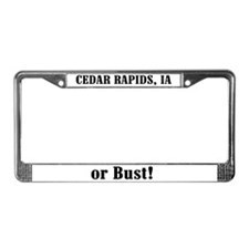 Cedar Rapids or Bust! License Plate Frame