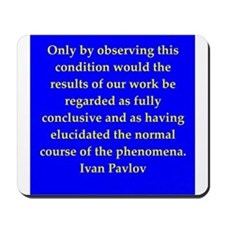 Ivan Pavlov quotes Mousepad