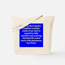 Ivan Pavlov quotes Tote Bag