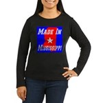 Made In Mississippi Women's Long Sleeve Dark T-Shi