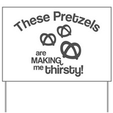 These Pretzels Are Making Me Yard Sign