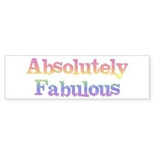 Absolutely Fabulous Bumper Bumper Sticker