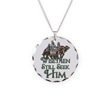WiseMen still seek Him Necklace