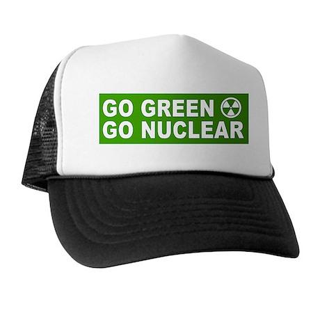 Go Green, Go Nuclear Trucker Hat