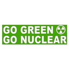 Go Green, Go Nuclear Bumper Sticker