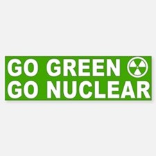 Go Green, Go Nuclear Sticker (Bumper)