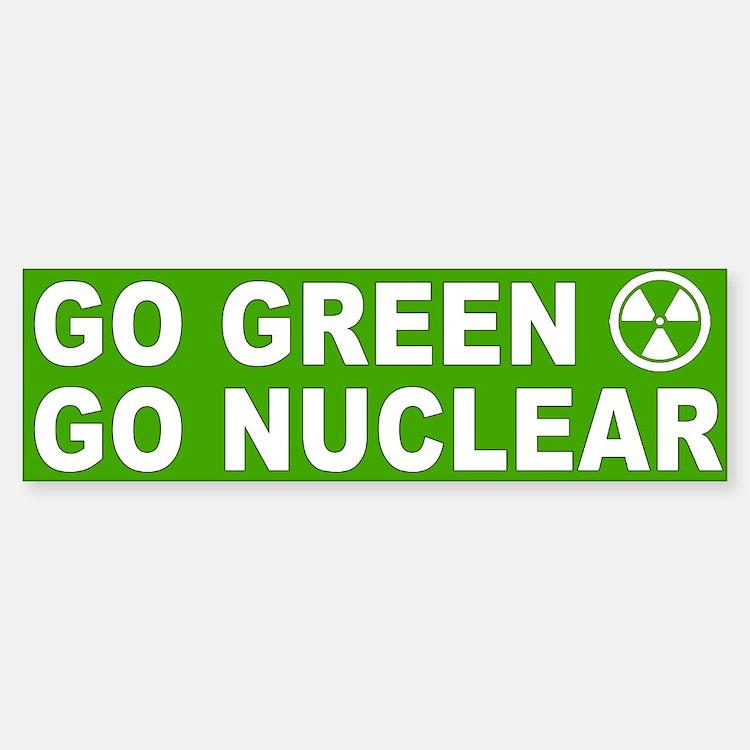 Go Green, Go Nuclear Sticker (Bumper)