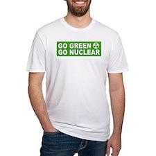 Go Green, Go Nuclear Shirt
