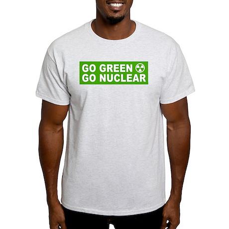 Go Green, Go Nuclear Light T-Shirt