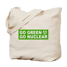 Go Green, Go Nuclear Tote Bag