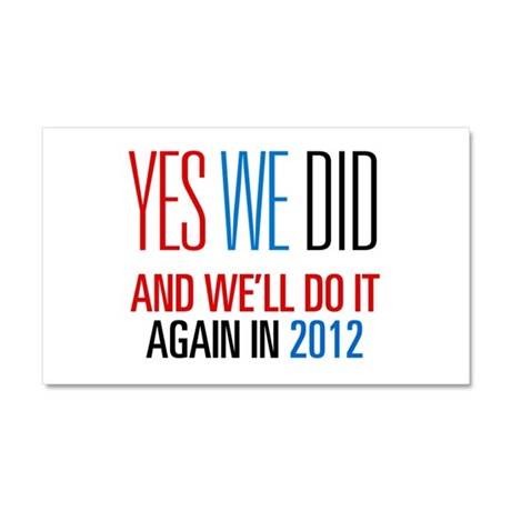 Obama Yes We Did 2012 Car Magnet 20 x 12