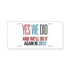 Obama Yes We Did 2012 Aluminum License Plate
