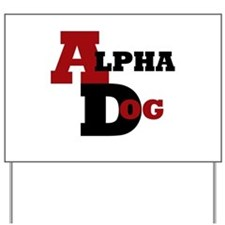 Alpha Dog Yard Sign