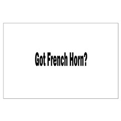 Got French Horn? Posters