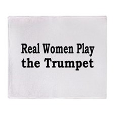 Real Women Play Trumpet Throw Blanket