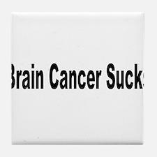 Brain Cancer Sucks Tile Coaster