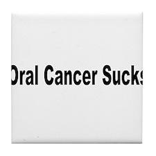 Oral Cancer Sucks Tile Coaster