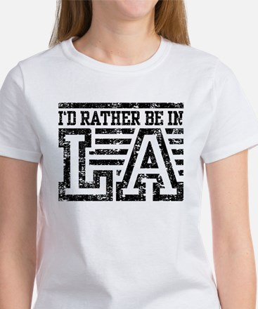 I'd Rather Be In LA Women's T-Shirt