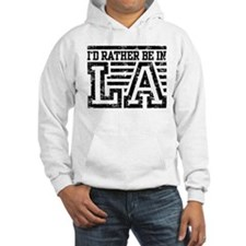 I'd Rather Be In LA Hoodie