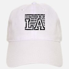 I'd Rather Be In LA Baseball Baseball Cap