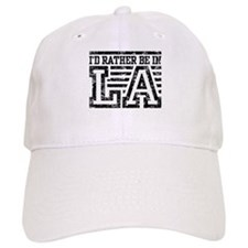 I'd Rather Be In LA Baseball Cap