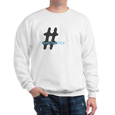 HashTagThis Sweatshirt