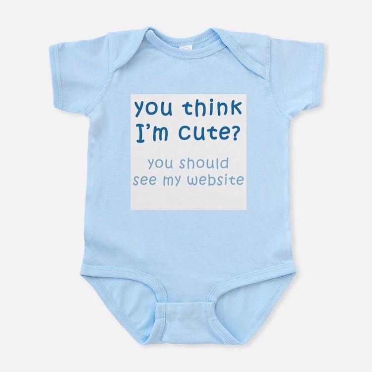 Think I'm Cute, See Website ( Infant Creeper