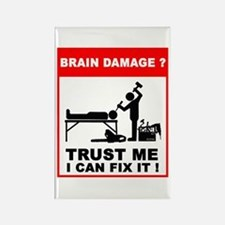 Brain damage? Trust me, I can Rectangle Magnet