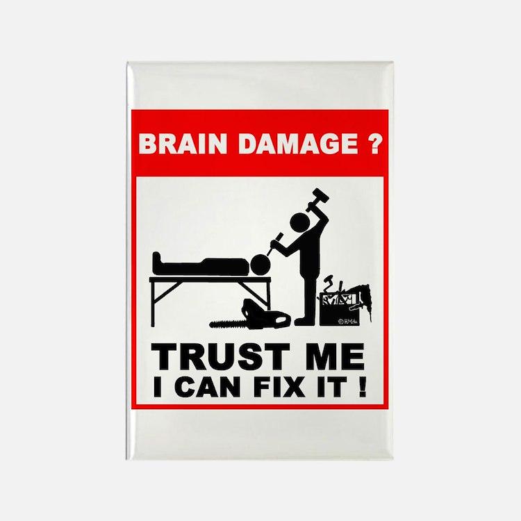 Brain damage? Trust me, I can Rectangle Magnet