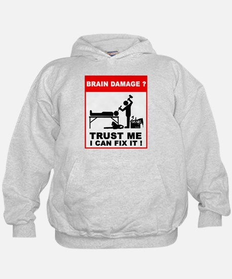 Brain damage? Trust me, I can Hoodie