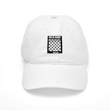 Life is a game, chess is seri Baseball Baseball Cap