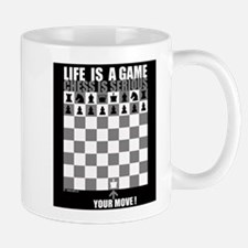 Life is a game, chess is seri Mug