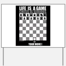 Life is a game, chess is seri Yard Sign