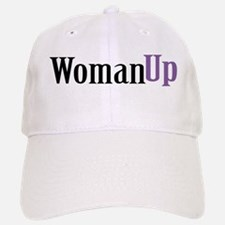 Woman Up Baseball Baseball Cap