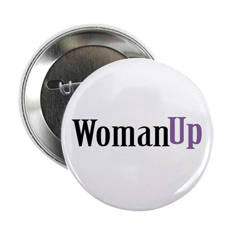 """Woman Up 2.25"""" Button (10 pack)"""
