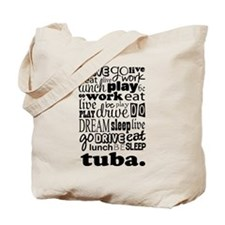 Eat, Sleep, Work, Play Tuba Tote Bag