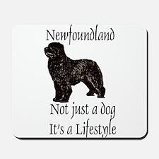 Newfoundlands It's A Lifestly Mousepad