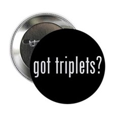 got triplets? Button