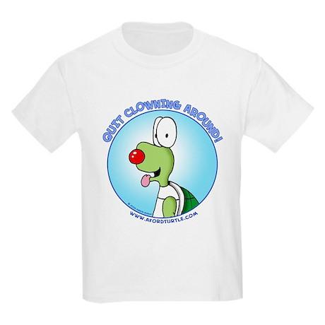 Quit Clowning Around AFORD Kids T-Shirt